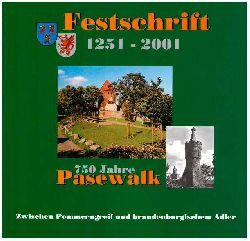Stadt Pasewalk (Hrsg.) und Wolfgang Brose:  Festschrift zur 750-Jahrfeier der Stadt Pasewalk : 1251-2001 ; aus der Geschichte der Stadt Pasewalk.