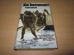 Carell, Paul  Sie kommen! Der deutsche Bericht über die Invasion und die 80 tägige Schlacht um Frankreich