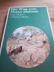 Adams, Fred T.  Der Weg zum Homo sapiens