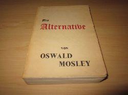 Mosley, Oswald   Die Alternative