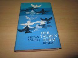 Andres, Stefan   Der Taubenturm. Roman