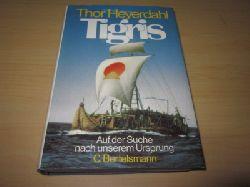 Heyerdahl, Thor  Tigris. Auf der Suche nach unserem Ursprung