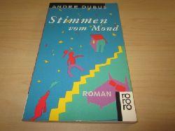 Dubus, Andre  Stimmen vom Mond. Roman