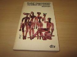 Hagelstange, Rudolf  Spielball der Götter. Roman