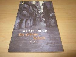 Chirbes, Rafael  Die schöne Schrift. Roman