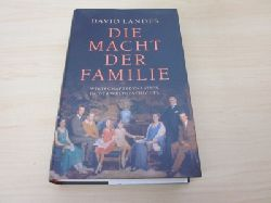 Landes, David  Die Macht der Familie. Wirtschaftsdynastien in der Weltgeschichte