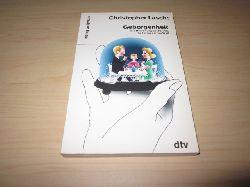 Lasch, Christopher  Geborgenheit. Die Bedrohung der Familie in der modernen Welt