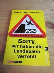 Orth, Stephan/Blinda, Antje  Sorry, wir haben die Landebahn verfehlt