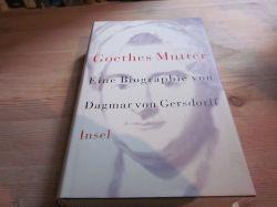 Gersdorff, Dagmar von  Goethes Mutter. Eine Biographie