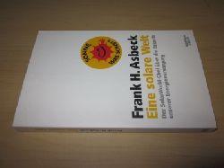 Asbeck, Frank H.   Eine solare Welt. Der SolarWorld-Chef über die Zukunft unserer Energieversorgung