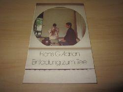 Adrian, Hans G.   Einladung zum Tee