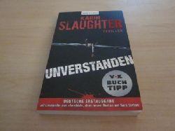 Slaughter, Karin   Unverstanden. Thriller