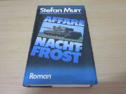 Murr, Stefan   Affäre Nachtfrost. Roman