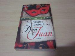 Abrams, Douglas Carlton   Das geheime Tagebuch des Don Juan. Roman
