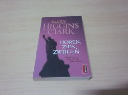 Clark, Mary Higgins   Horen, zien, zwijgen