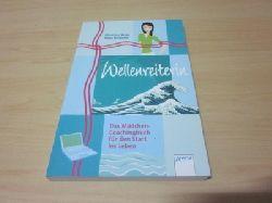 Arras, Christina und Ilona Einwohlt   Wellenreiterin. Das Mädchen-Coachingbuch für den Start ins Leben