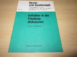 Blokesch, Konrad   Irrlichter in der Friedensdiskussion