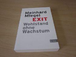 Miegel, Meinhard   Exit. Wohlstand ohne Wachstum