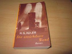 Adler, H. G.   Die unsichtbare Wand
