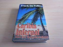 Felitta, Frank de   Caribia infernal oder Der Tod geht an Bord