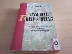 Arbeitsgemeinschaft Freier Schulen (Hg.)   Handbuch Freie Schulen. Pädagogische Positionen, Träger, Schulformen und Schulen im Überblick
