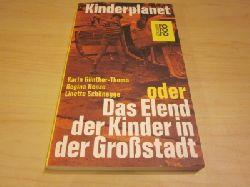 Karin Günther-Thoma/Regina Henze/Linette Schönegge   Kinderplanet oder Das Elend der Kinder in der Großstadt