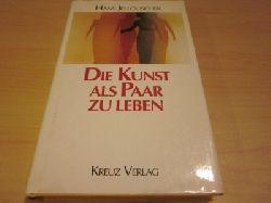 Jellouschek, Hans   Die Kunst als Paar zu leben