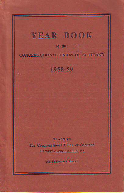 Year Book of the CONGREGATIONAL UNION OF SCOTLAND 1958 - 59 (1959).