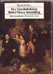 Ohlsen, Manfred:  Der Eisenbahnkönig Bethel Henry Strousberg.