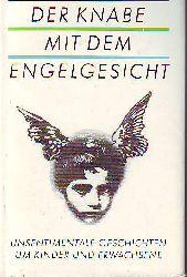 Wyrich, Ursula (Hg.):  Der Knabe mit dem Engelsgesicht. Unsentimentale Geschichten um Kinder und Erwachsene.