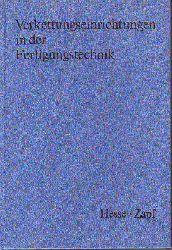 Hesse, Stefan und Zapf, Hans:   Verkettungseinrichtungen in der Fertigungstechnik.