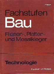 Enssle, Friedemann (Hrsg.):  Fachstufen Bau / Ausbau. Fliesen-, Platten- und Mosaikleger. Technologie.
