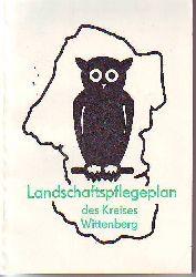 """Landschaftspflegeplan des Kreises Wittenberg für die Landschaftsschutzgebiete """"Mittlere Elbe"""" und """"Dübener Heide"""", Behandlungsrichtlinien für Naturschutzgebiete, Naturdenkmale, Flächendenkmale, geschützte Parks, Biberschongebiete."""