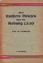 Willkomm, M.:  Aus Luthers Briefen von der Koburg 1530.