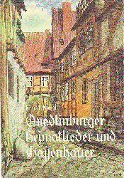 Kiehl, Ernst:  Quedlinburger Heimatlieder und Gassenhauer.