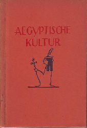 Banck, Erwin C.:  Aegyptische Kultur.