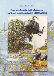 Däumichen, Klaus:  Das Jahrhundert - Hochwasser in Stadt und Landkreis Wittenberg.