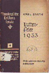 Barth, Karl:  Luther-Feier 1933.