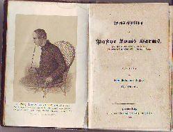 Harms, Theodor (1808-1865):  Lebensbeschreibung des Pastor Louis Harms.