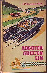 Hitziger, Lothar:  Roboter greifen ein.