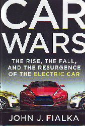 Fialka, John F.:  Car Wars - The Rise, the Fall and the Resurgence of the Electric Car.