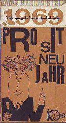 Karl Kultzscher (Hg.):   Prosit Neujahr 1969.