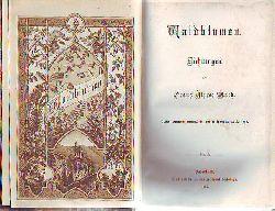 Franz Alfred Muth:   Waldblumen. Dichtungen.