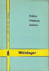 Institut für Wälzlager und Normteile Fachgebiet Wälz- und Gleitlager Leipzig (Hg.):   Wälzlager. Einbau - Wartung - Ausbau. Schmierung.