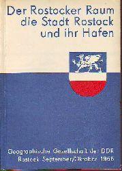 Geographische Gesellschaft der Deutschen Demokratischen Republik:   Der Rostocker Raum - Die Stadt Rostock und ihr Hafen.