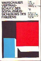 Der Warschauer Vertrag, Schutz des Sozialismus - Sicherung des Friedens.