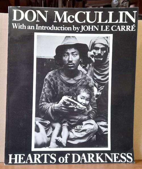 McCullin, Don  Hearts of darkness. Photographs (With an introduction by John Le Carré)