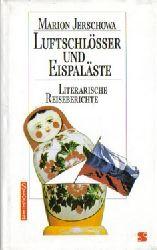 Jerschowa, Marion  Luftschlösser und Eispaläste (Literarische Reiseberichte)