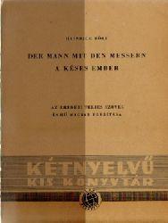 Böll, Heinrich,  9 Titel / 1. Der Mann mit den Messern / A Keses Ember, (Az eredeti teljes szöveg es hü magyar forditasa),