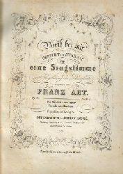 Abt, Franz  Bleib bei mir (Gedicht von Sternau für eine Singstimme mit Begleitung des Pianoforte, für Sopran, Alt und Bariton)